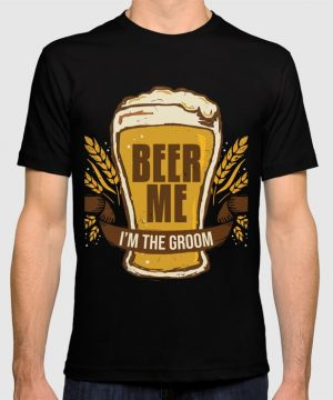 Groom Bachelor Party Gift Funny Beer Me Wedding Engagement Gift Graphic T-shirt by Pnmerch - Black - LARGE - Mens Fitted Tee