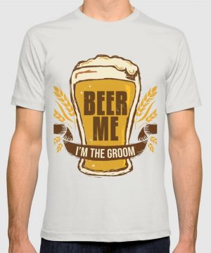 Groom Bachelor Party Gift Funny Beer Me Wedding Engagement Gift Graphic T-shirt by Pnmerch - Silver - SMALL - Mens Fitted Tee